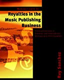 Royalties in the Music Publishing Business, Sanchez, Rey, 0976154501