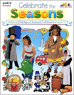 Celebrate the Seasons - The Best of Holidays & Seasonal Celebrations Magazines, Issues 9-12, preK-3