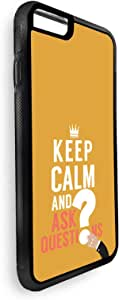 keep Calm & ask quistion Printed Case for iPhone 7 Plus