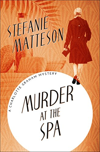 Murder at the Spa (The Charlotte Graham Mysteries Book 1)
