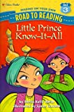 Little Prince Know-It-All, Sheila Kelly Welch and Lynne W. Cravath, 0307263010