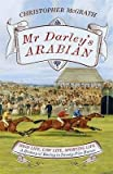 In 1704 a bankrupt English merchant sent home the colt he had bought from Bedouin tribesmen near the ruins of Palmyra. Thomas Darley hoped this horse might be the ticket to a new life back in Yorkshire. But he turned out to be far more than t...