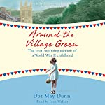 Around the Village Green | Dot May Dunn
