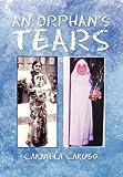 An Orphan's Tears, Carmela Caruso, 1456819879