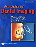 Principles of Dental Imaging (PRINCIPLES OF DENTAL IMAGING ( LANGLAND))