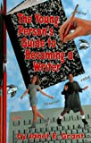 Young Person's Guide to Becoming a Writer, Janet E. Grant, 0915793903