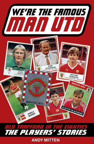 [FREE] We're the Famous Man United: Old Trafford in the Eighties: The Players' Stories<br />ZIP