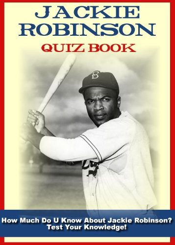 Jackie Robinson Quiz Book - 100 Fun & Fact Filled Questions
