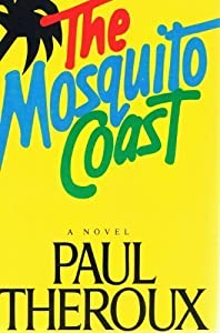 a literary analysis of mosquito coast by paul theroux The mosquito coast by paul theroux the mosquito coast - winner of the james  tait black memorial prize - is a breathtaking.