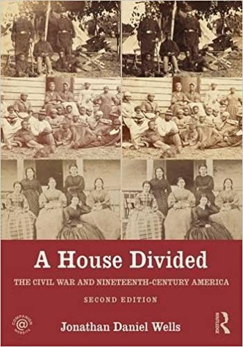 A House Divided: The Civil War And Nineteenth Century America: Jonathan  Daniel Wells: 9781138956858: Amazon.com: Books