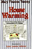 House Warming, Mary Frances Yancey, 1571682791