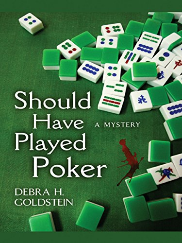 Should Have Played Poker (A Carrie Martin and the Mah Jongg Players Mystery)