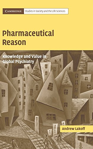 Pharmaceutical Reason  Knowledge And Value In Global Psychiatry  Cambridge Studies In Society And The Life Sciences