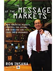 The Message of the Markets: How Financial Markets Foretell the Future--and How You Can Profit from Their Guidance