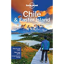 Lonely Planet Chile & Easter Island 10th Ed.: 10th Edition