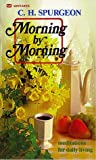 Morning by Morning, Charles H. Spurgeon, 0883681560