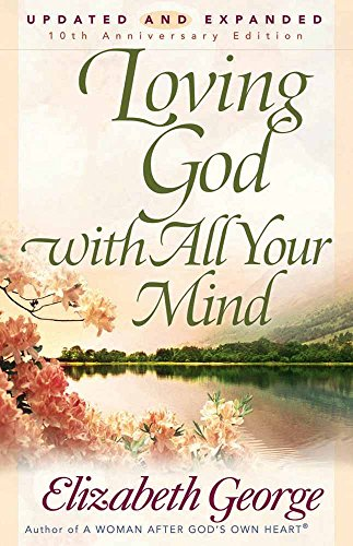 Loving God with All Your Mind (To Love Your God With All Your Heart)