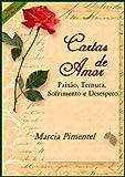 Cartas de Amor: Paixão, Ternura, Sofrimento e Desespero (Cartas do Coração Livro 2) (Portuguese Edition)