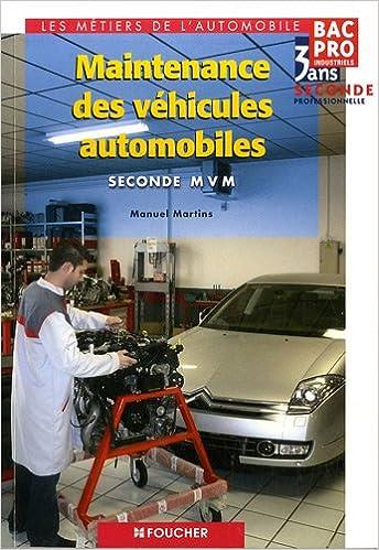 Maintenance des véhicules automobiles, BAC Pro industriels, 3 ans, 2de professionnelle epub pdf