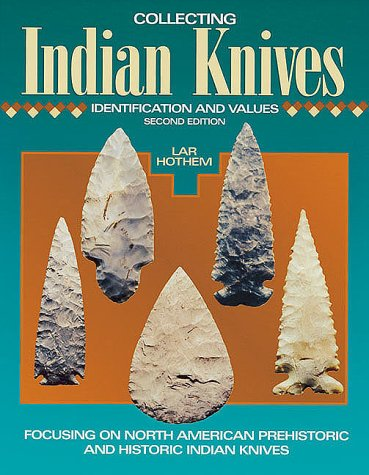 Collecting Indian Knives: Identification and Values, 2nd Edition