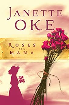 Roses for Mama (Women of the West Book #3) by [Oke, Janette]