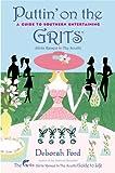 Puttin' on the Grits, Deborah Ford, 0452286891