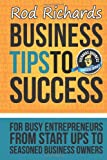 Business Tips to Success, Rod Richards, 0992319005