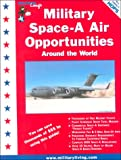 Military Living's Space-A Air Opportunities Around the World, Lela Ann Crawford and William Roy Crawford, 0914862871