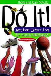 Do It!: Active Learning in Youth Ministry