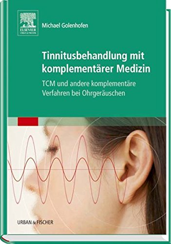 Tinnitusbehandlung mit Komplementärer Medizin: TCM und Andere Komplementäre Verfahren bei Ohrgeräuschen