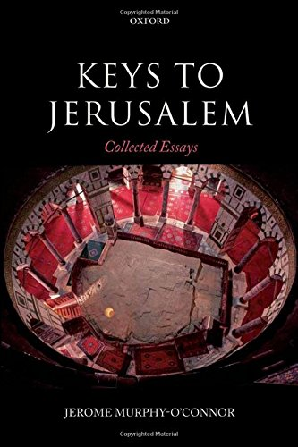 Keys to Jerusalem: Collected Essays by Murphy O Connor Jerome