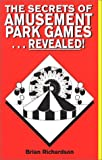 The Secrets of Amusement Park Games...Revealed!, Richardson, Brian, 0966965914