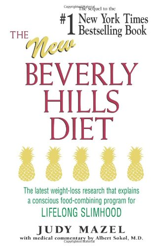 Read Online The New Beverly Hills Diet: The latest weight-loss research that explains a conscious food-combining program for LIFELONG SLIMHOOD ebook