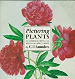 Picturing Plants, Gill Saunders, 0520203062