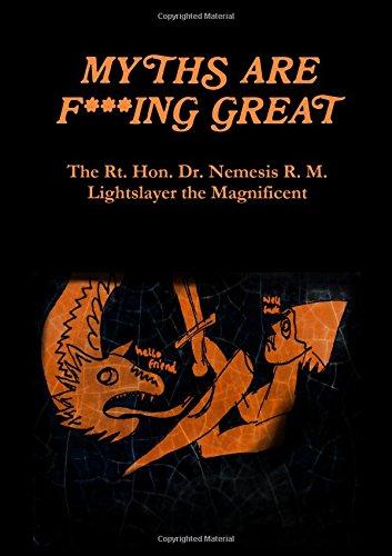 Myths are F***ing Great [Dr. Nemesis R. M. Lightslayer] (Tapa Blanda)