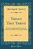 Amazon / Forgotten Books: Things That Thrive Distinct and Dependable Varieties of Peonies, Iris, Phlox, Vines, Roses, Shrubs Classic Reprint (Morningside Nursery)