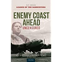 Enemy Coast Ahead- Uncensored: The Real Guy Gibson (Soft Cover)