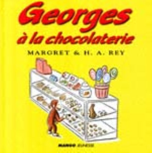 Georges a La Chocolaterie / Curious George Goes to a Chocolate Factory (French Edition)