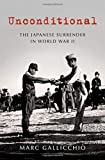 Unconditional: The Japanese Surrender in World War