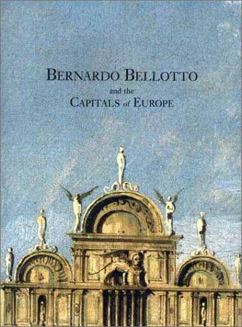 Bernardo Bellotto and the Capitals of - Catalogue Store Edgars