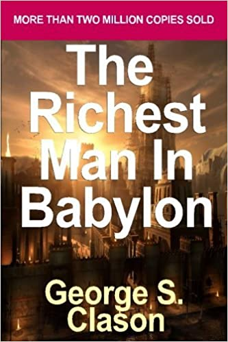 Book The Richest Man in Babylon: The Success Secrets of the Ancients by Clason, George S. by George S Clason (2007-06-11)