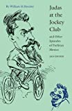 Judas at the Jockey Club and Other Episodes of Porfirian Mexico (Second Edition)