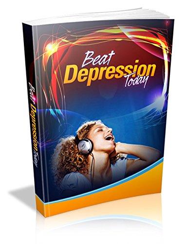 Battre la dépression Aujourd'hui (French Edition)