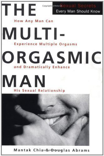 The Multi-Orgasmic Man: Sexual Secrets Every Man Should Know by HarperCollins