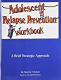 Adolescent Relapse Prevention Workbook: A Brief Strategic Approach 0830907696 Book Cover