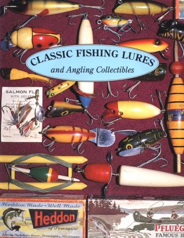 Classic Fishing Lures: And Angling Collectibles