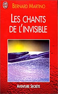 Les Chants de l'invisible par Bernard Martino