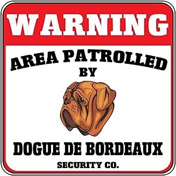 Amazon.com: Advertencia área patrolled Dogo de Burdeos Perro ...