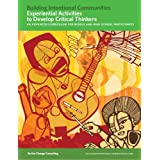 Experiential Activities to Develop Critical Thinkers for Middle and High School-aged Participants (Building Intentional Communities) by Sangita Kumar & Tanya Mayo (2011-05-04)