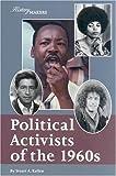 Political Activists of the 1960s, Stuart Kallen, 159018386X